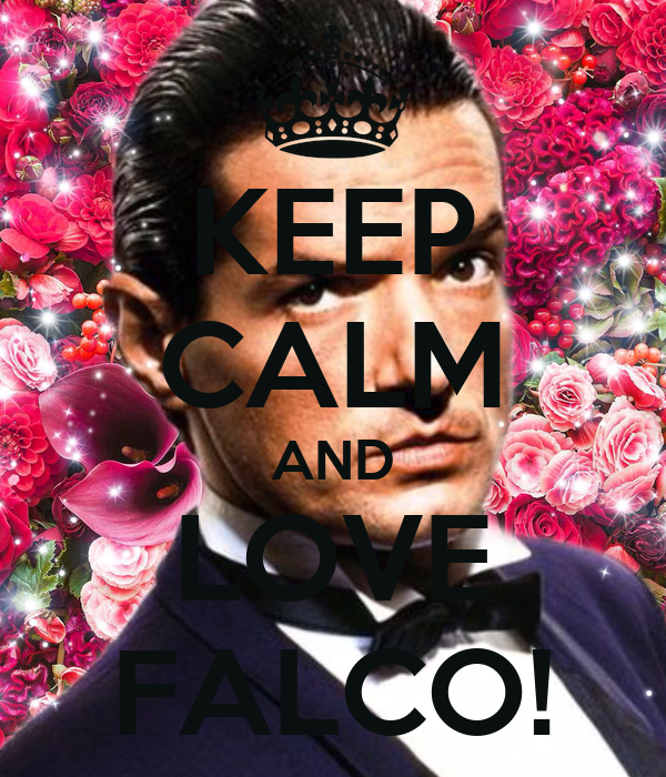 KEEP CALM AND LOVE FALCO!