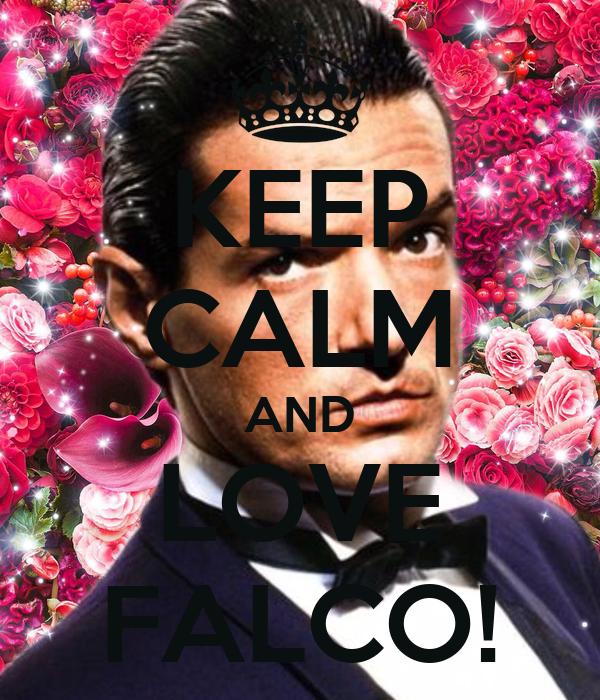 KEEP CALM AND LOVE FALCO!