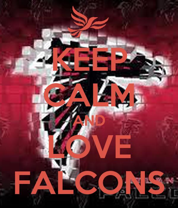 KEEP CALM AND LOVE FALCONS