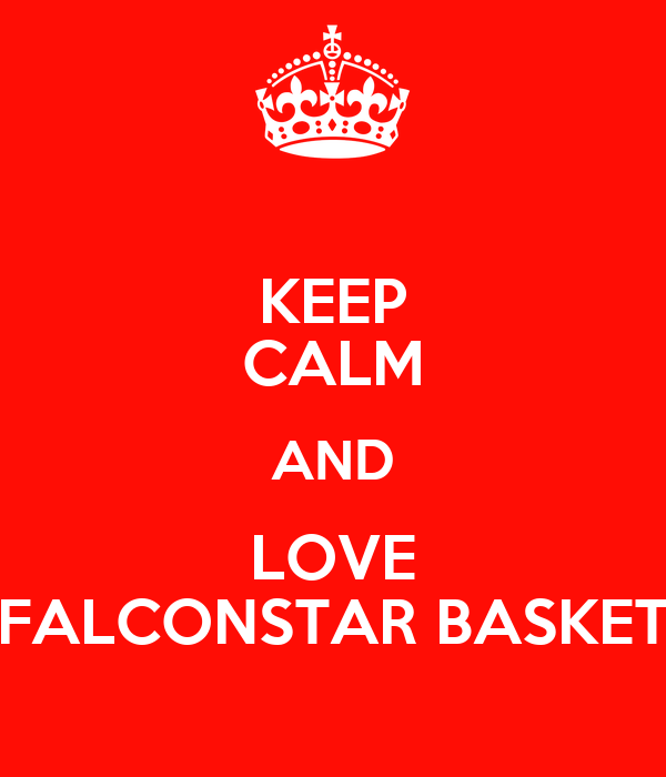 KEEP CALM AND LOVE FALCONSTAR BASKET