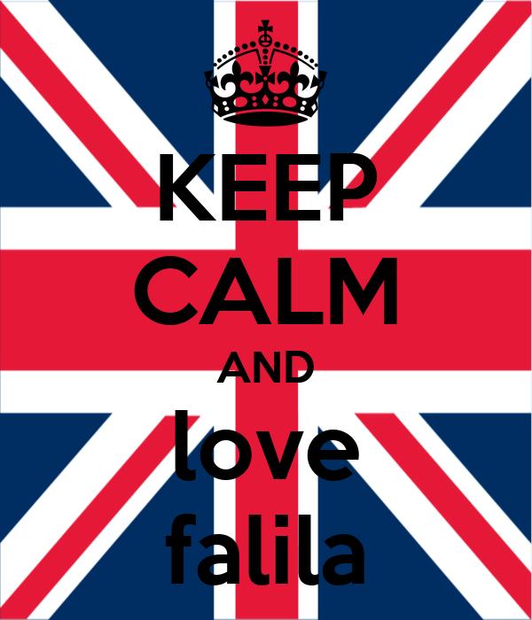 KEEP CALM AND love falila