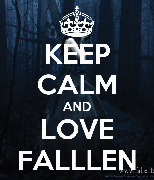 KEEP CALM AND LOVE FALLLEN