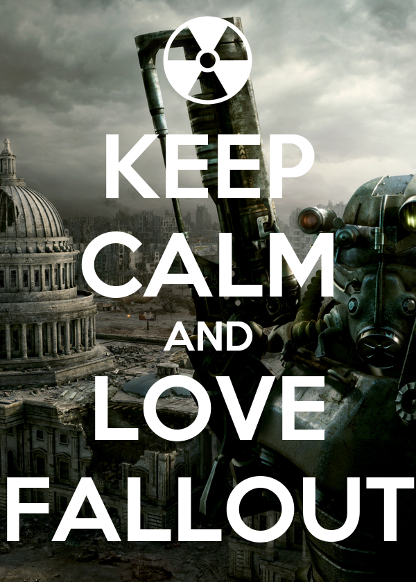 KEEP CALM AND LOVE FALLOUT