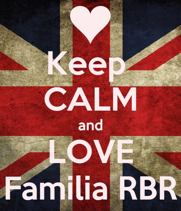 Keep  CALM and LOVE Familia RBR