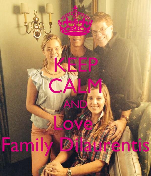 KEEP CALM AND Love  Family Dilaurentis