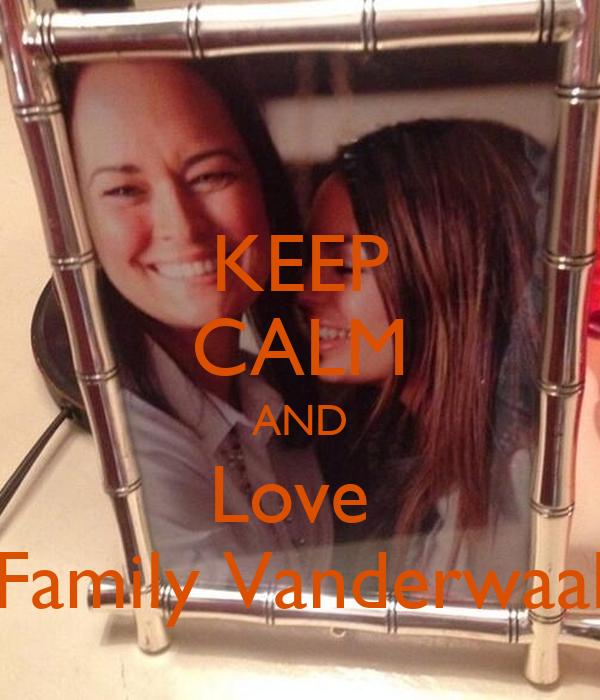 KEEP CALM AND Love  Family Vanderwaal
