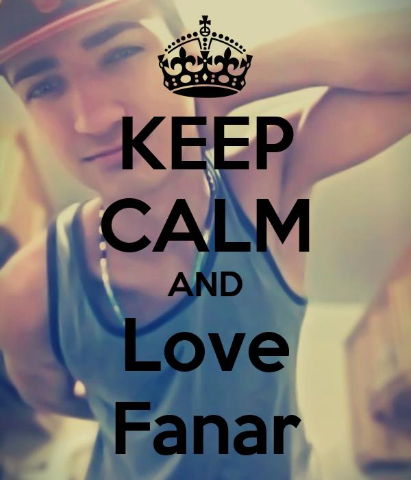 KEEP CALM AND Love Fanar