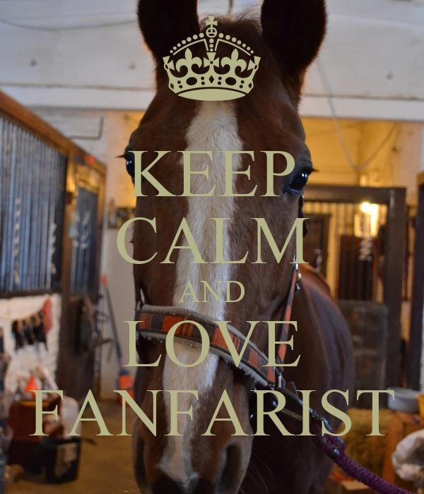 KEEP CALM AND LOVE FANFARIST