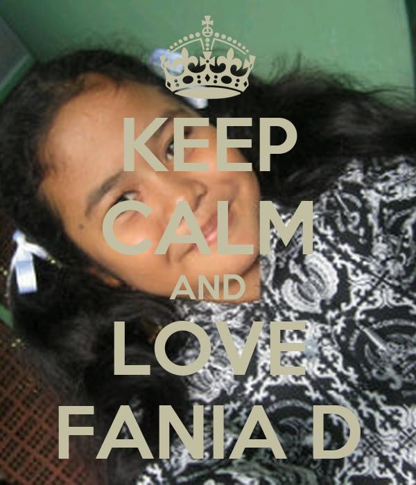 KEEP CALM AND LOVE FANIA D