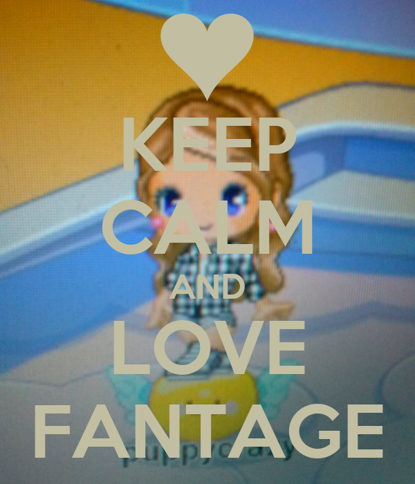 KEEP CALM AND LOVE FANTAGE
