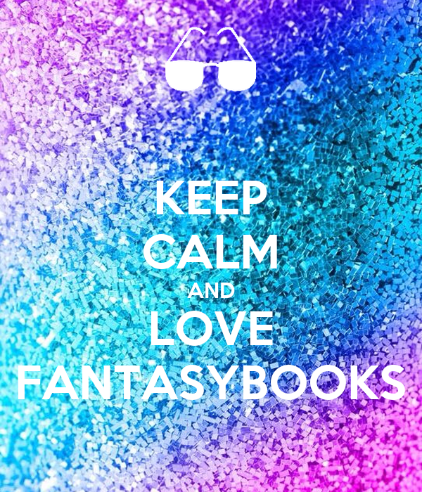 KEEP CALM AND LOVE FANTASYBOOKS