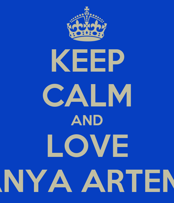 KEEP CALM AND LOVE FANYA ARTEMIS