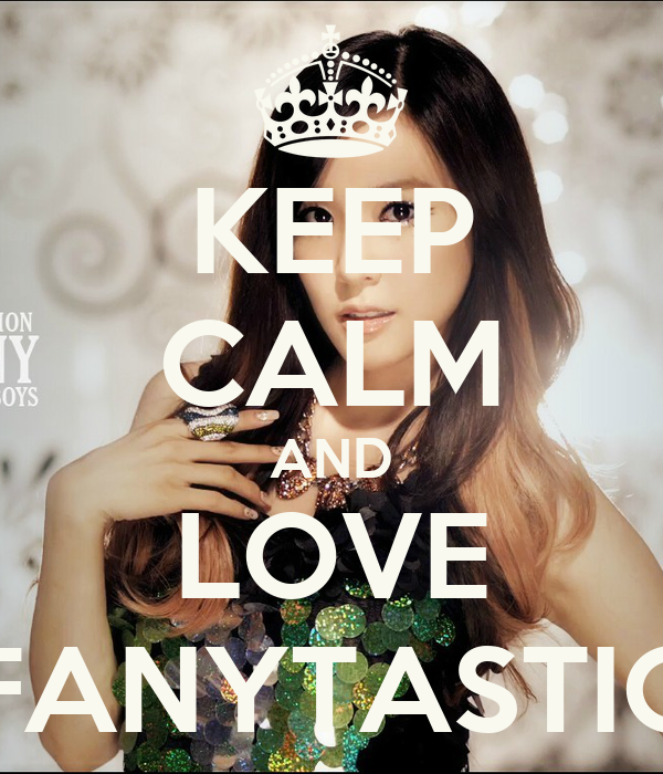 KEEP CALM AND LOVE FANYTASTIC