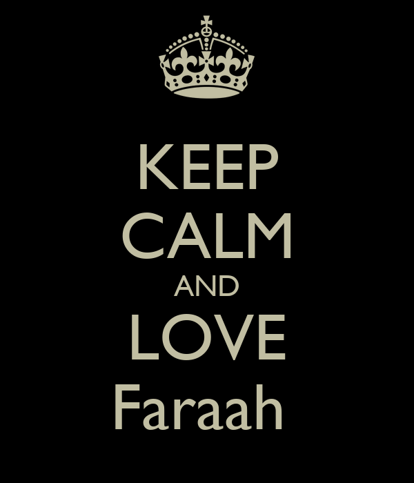 KEEP CALM AND LOVE Faraah