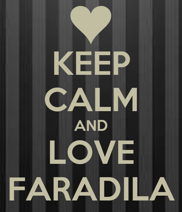 KEEP CALM AND LOVE FARADILA