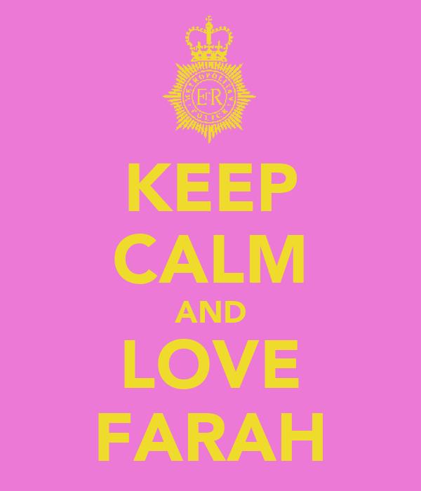 KEEP CALM AND LOVE FARAH