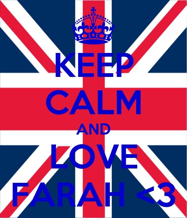 KEEP CALM AND LOVE FARAH <3