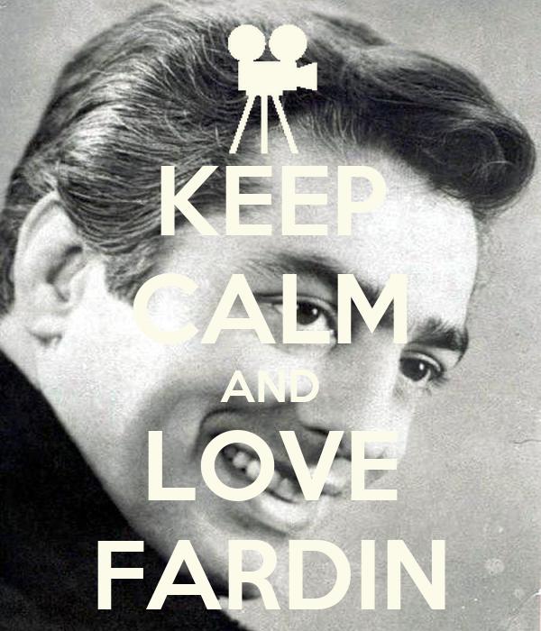 KEEP CALM AND LOVE FARDIN