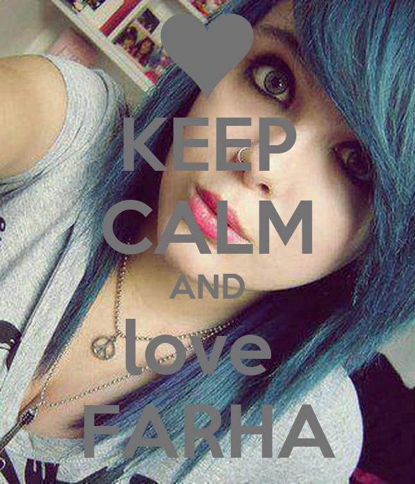 KEEP CALM AND love  FARHA