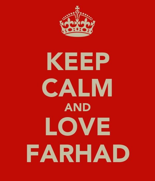 KEEP CALM AND LOVE FARHAD