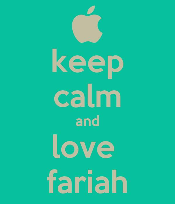 keep calm and love  fariah