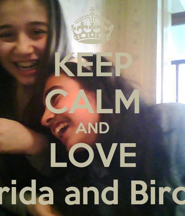 KEEP CALM AND LOVE Farida and Bircan
