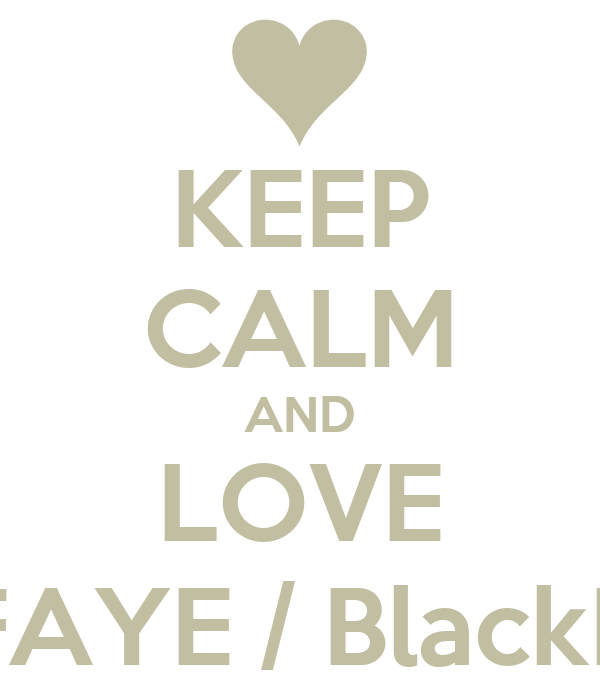 KEEP CALM AND LOVE FARIDA FAYE / BlackPinkGURL