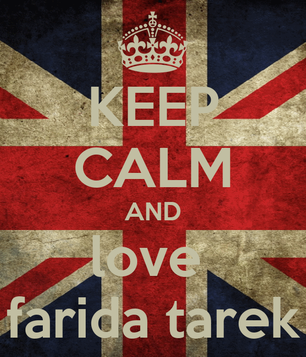 KEEP CALM AND love  farida tarek