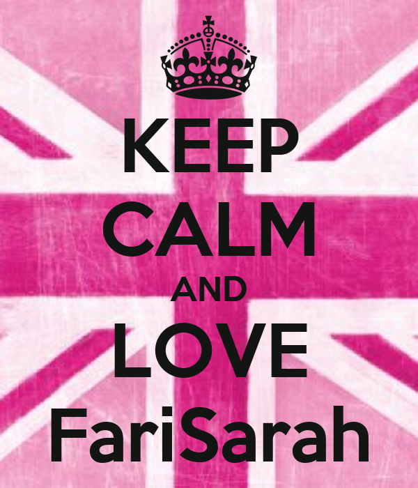 KEEP CALM AND LOVE FariSarah