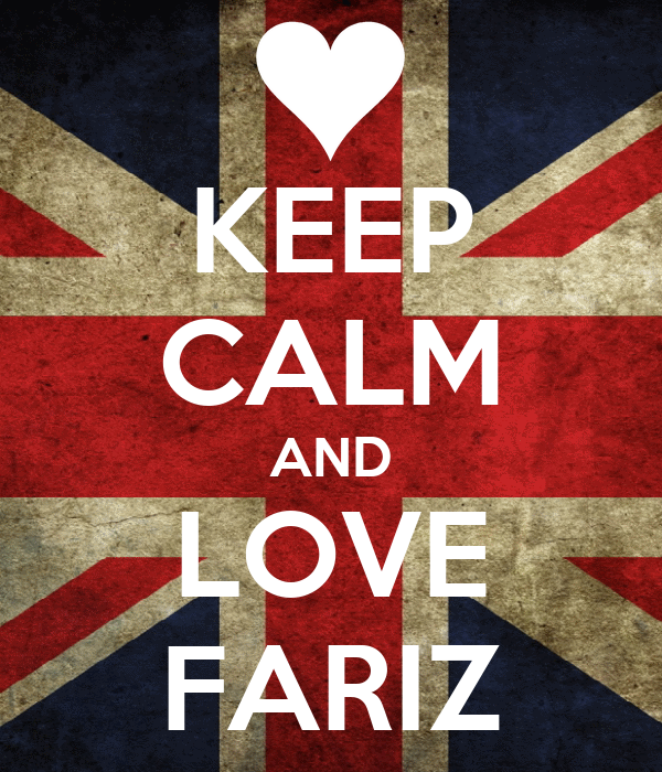 KEEP CALM AND LOVE FARIZ