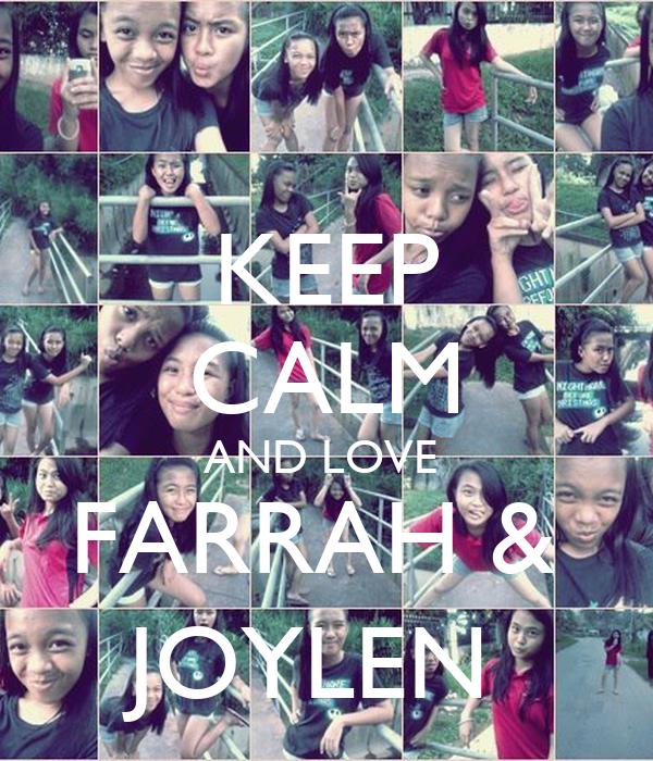 KEEP CALM AND LOVE  FARRAH &  JOYLEN