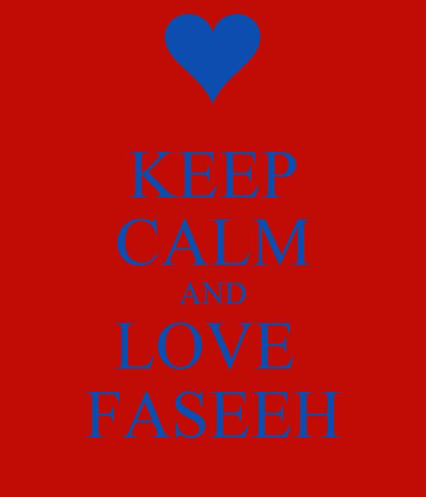 KEEP CALM AND LOVE   FASEEH
