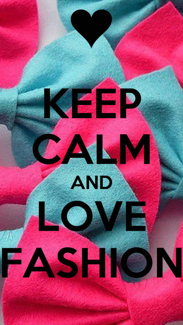 Citaten Love Fashion : Keep calm and love fashion imgkid the image