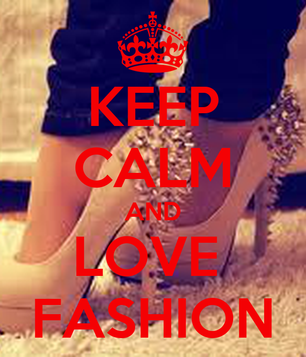 Keep Calm And Love Fashion Poster Hhhhhhh Keep Calm O
