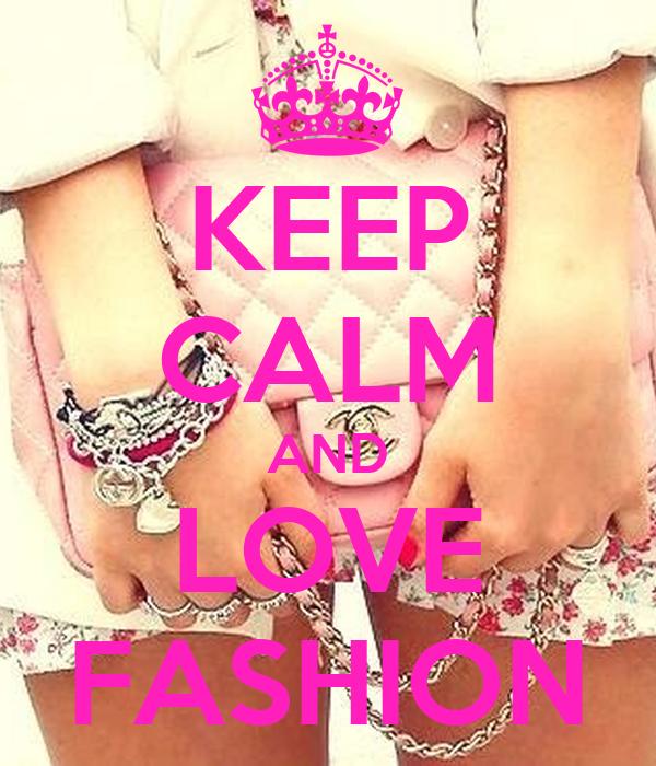Citaten Love Fashion : Keep calm and love fashion poster tt o matic