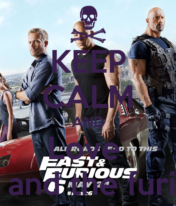 KEEP CALM AND Love  Fast and the furious