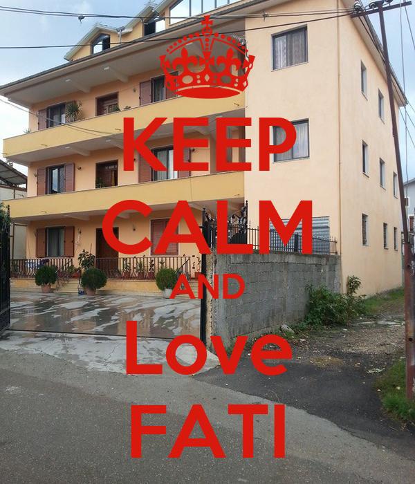 KEEP CALM AND Love FATI