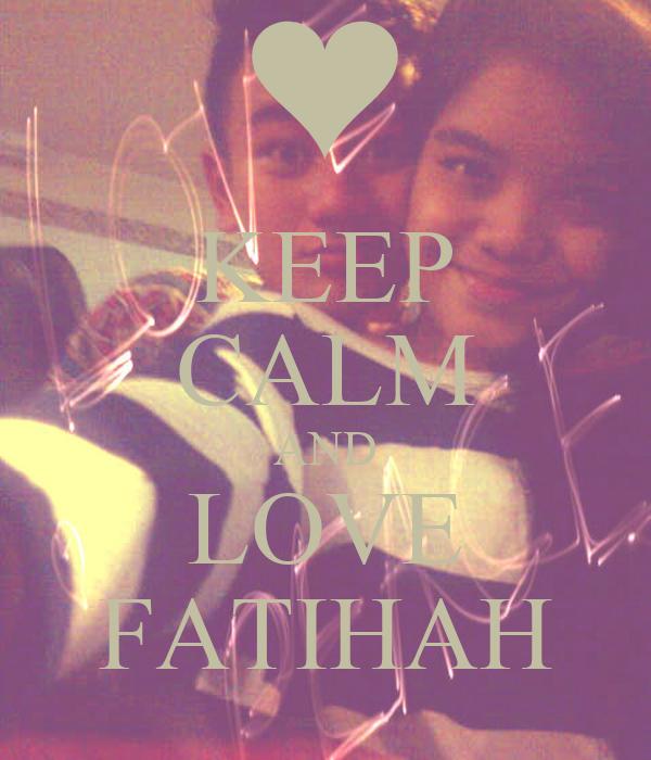 KEEP CALM AND LOVE FATIHAH