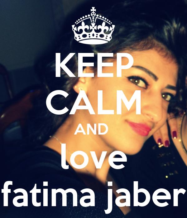 KEEP CALM AND  love fatima jaber
