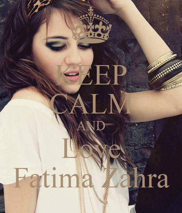 KEEP CALM AND Love Fatima Zahra
