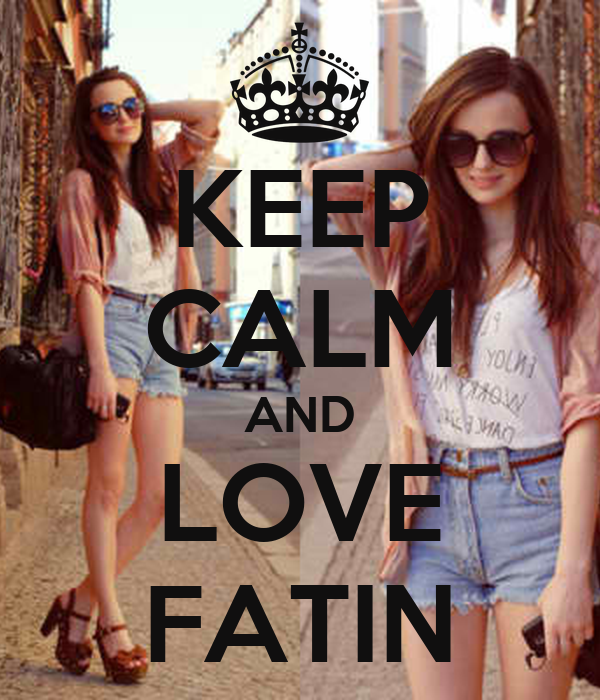 KEEP CALM AND LOVE FATIN