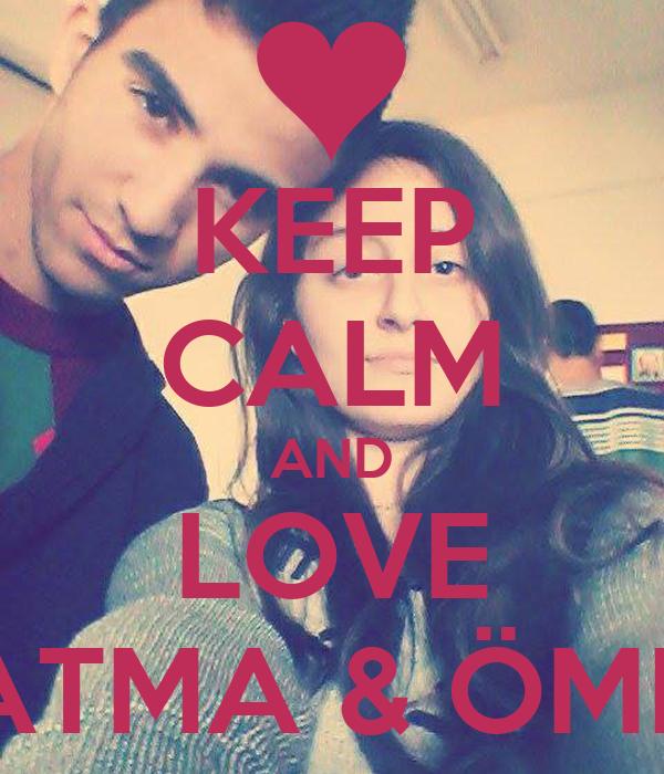 KEEP CALM AND LOVE FATMA & ÖMER
