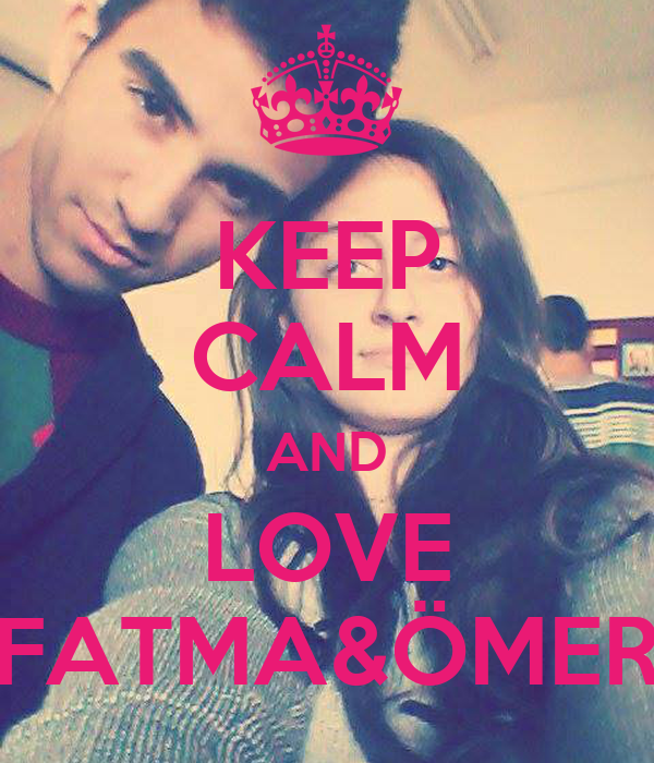 KEEP CALM AND LOVE FATMA&ÖMER