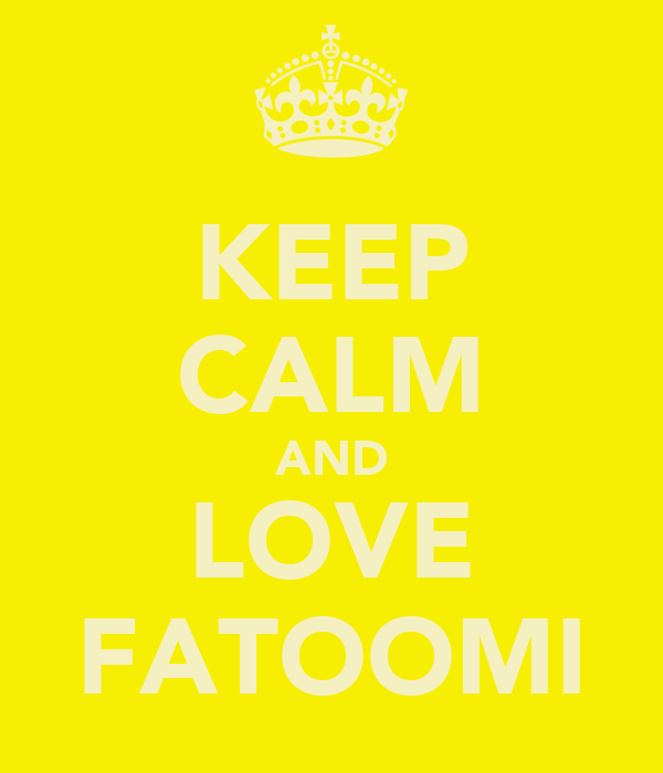 KEEP CALM AND LOVE FATOOMI