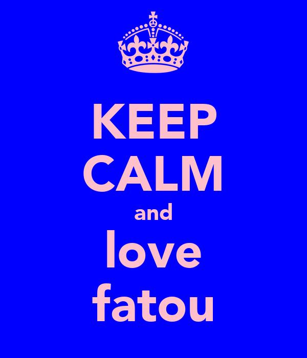 KEEP CALM and love fatou