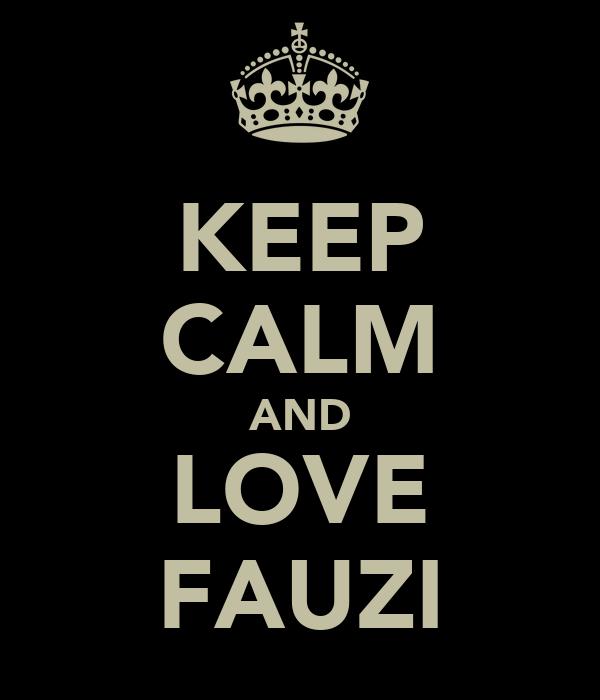 KEEP CALM AND LOVE FAUZI