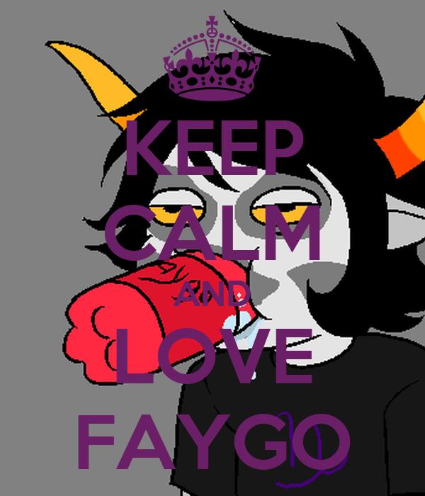 KEEP CALM AND LOVE FAYGO