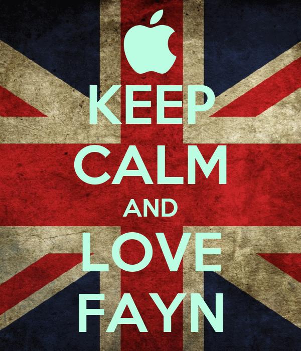 KEEP CALM AND LOVE FAYN