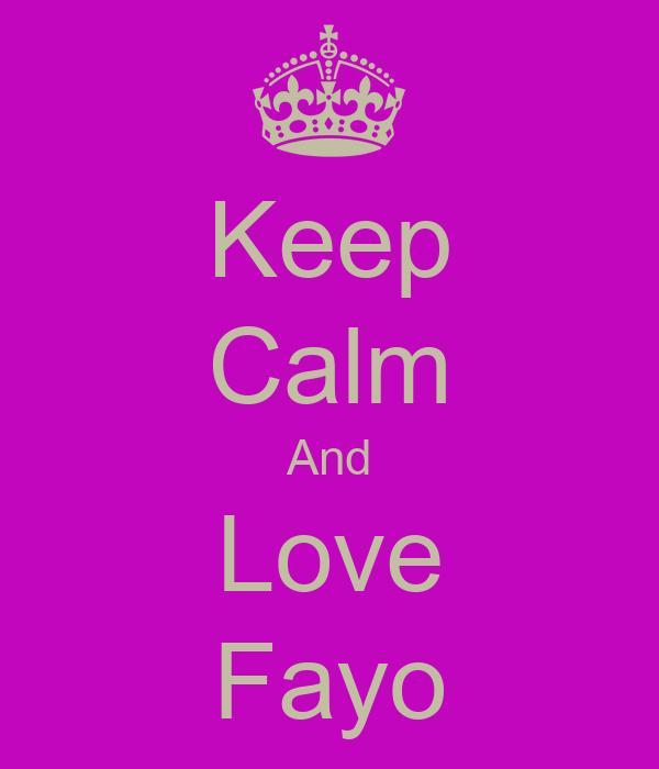 Keep Calm And Love Fayo