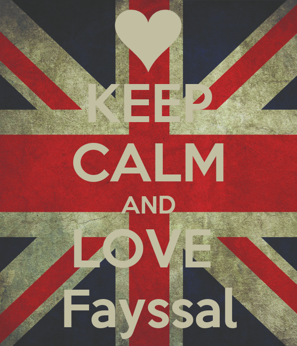 KEEP CALM AND LOVE  Fayssal